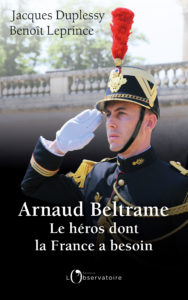 "Livre ""Arnaud Beltrame, le héros dont la France a besoin"""