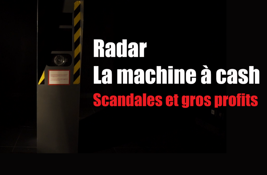 Radar, la machine à cash – Scandales et gros profits